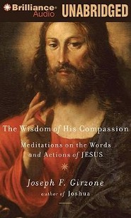 Wisdom of His Compassion Unabridged Audiobook on MP3-CD  -     Narrated By: Jonathan Petersen     By: Joseph F. Girzone