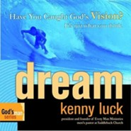 Dream: Have You Caught God's Vision? It's Not What You Think, Audio CD  -              By: Kenny Luck