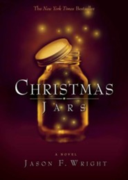 Christmas Jars  -     By: Jason F. Wright