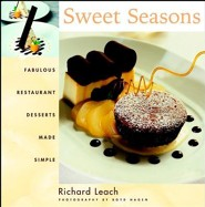 Sweet Seasons: Fabulous Restaurant Desserts Made Simple