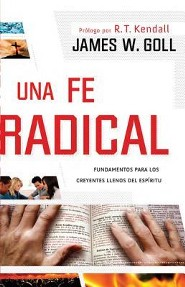 A Radical Faith/ Una fe radical   -     By: James W. Goll