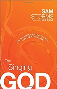 The Singing God: Feel the Passion God Has for You . . . Just As You Are . . . Today  -     