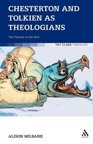 Chesterton and Tolkien as Theologians: The Fantasy of the Real