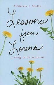 Lessons from Lorena: Living with Autism
