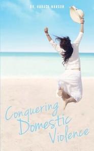 Conquering Domestic Violence