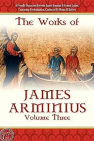 The Works of James Arminius, Volume 3