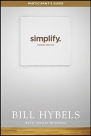 Simplify Participant's Guide: Ten Practices to Unclutter Your Soul
