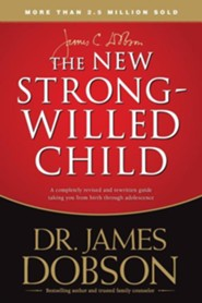 The New Strong Willed Child: Surviving Birth Through Adolescence  -     By: Dr. James Dobson
