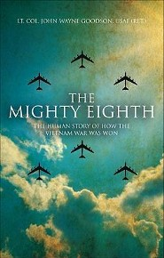 The Mighty Eighth: The Human Story of How the Vietnam War Was Won