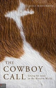 The Cowboy Call: Living for Jesus in the Western World