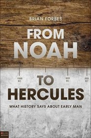 From Noah to Hercules  -              By: Brian Forbes