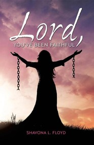 Lord, You've Been Faithful