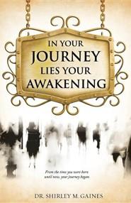 In Your Journey Lies Your Awakening