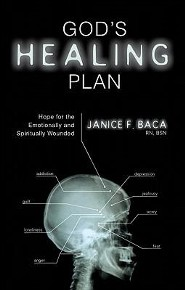 God's Healing Plan: Hope for the Emotionally and Spiritually Wounded