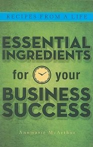 Recipes from a Life: Essential Ingredients for Your Business Success