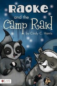 Raoke and the Camp Raid   -     By: Cindy C. Harris
