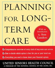 Planning for Long Term Care Revised Edition