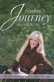 Freedom's Journey: My Life's Adventure from Tragedy to Triumph
