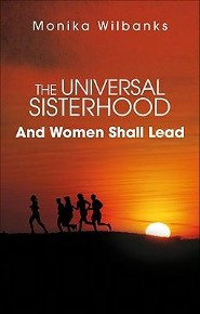 The Universal Sisterhood: And Women Shall Lead