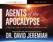 Agents of the Apocalypse: A Riveting Look at the Key Players in the End Times, Audio CD