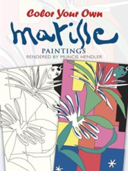 Color Your Own Matisse Paintings  -     By: Muncie Hendler