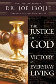 The Justice of God: Victory in Everyday Living   -     By: Dr. Joe Ibojie