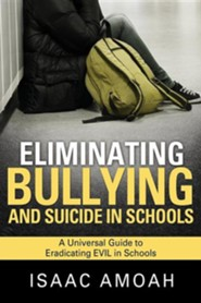Eliminating Bullying and Suicide in Schools
