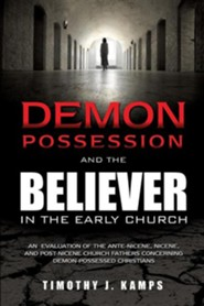 Demon Possession and the Believer in the Early Church