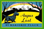 Angus Lost Sunburst Edition  -     By: Marjorie Flack     Illustrated By: Marjorie Flack