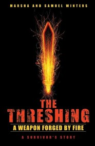 The Threshing: A Weapon Forged by Fire