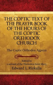 The Coptic Text of the Prayer Book of the Hours of the Coptic Orthodox Church