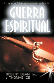 Lo Que la Biblia Nos Enseña Sobre la Guerra Espiritual  (What the Bible Teaches About Spiritual Warfare)