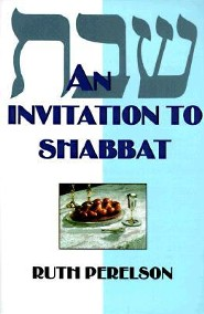 An Invitation to Shabbat: A Beginner's Guide to Weekly Celebration