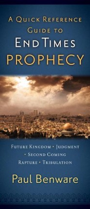 A Quick Reference Guide to End Times Prophecy  -     By: Paul N. Benware