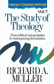 The Study of Theology: From Biblical Interpretation to Contemporary Formulation  -     By: Richard Muller