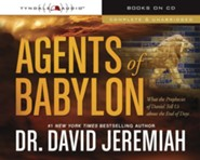 Agents of Babylon: What the Prophecies of Daniel Tell Us about the End of Days, Audiobook on CD