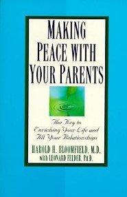 Making Peace with Your Parents  -     By: Felder Bloomfield, Harold H. Bloomfield, Leonard Felder