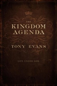 The Kingdom Agenda  -     By: Tony Evans