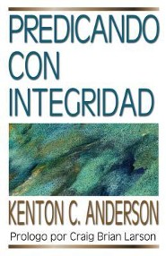 Predicando con integridad, Preaching With Integrity  -     By: Kenton C. Anderson