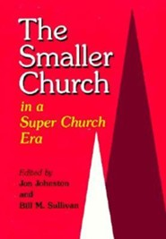 The Smaller Church in a Super Church Era    -     By: Jon Johnston