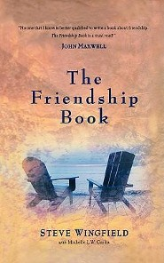 The Friendship Book  -     By: Steve Wingfield, Michelle L.W. Curlin
