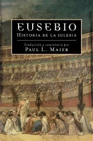 Eusebio, Eusebius  -     By: Paul L. Maier