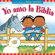 Yo Amo la Biblia = I Love My Bible!