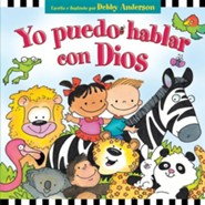 Yo Puedo Hablar Con Dios = I Can Talk with God  -     By: Debby Anderson     Illustrated By: Debby Anderson