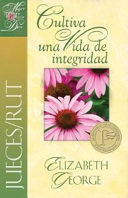 Jueces/Rut, Cultiva una Vida de Integridad = Judges/Ruth, Cultivating a Life of Character  -     By: Elizabeth A. George