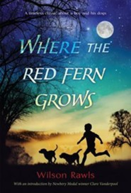 Where the Red Fern Grows  -     By: Wilson Rawls