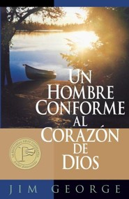 Un Hombre Conforme Al Corazon de Dios, A Man After God's Own Heart   -     By: Jim George