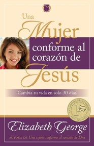 Una mujer conforme al corazon de Jesus, A Woman Who  Reflects the Heart of Jesus, Spanish  -     By: Elizabeth George