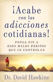 ¡Acabe con las Adicciones Cotidianas!  (Breaking Everyday Addictions)