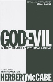 God and Evil in the Theology of St. Thomas Aquinas  -     Edited By: Brian Davies     By: Herbert McCabe